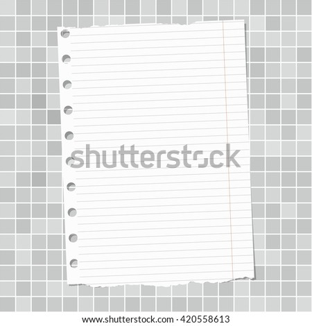 Ripped white lined notebook paper is stuck on light gray wall