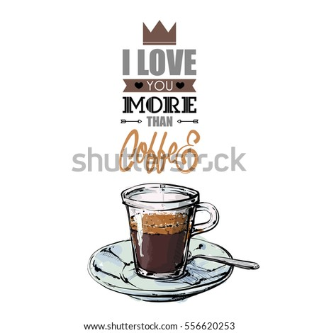 Romantic card with text and coffee cup. Vector illustration. Sketch style.