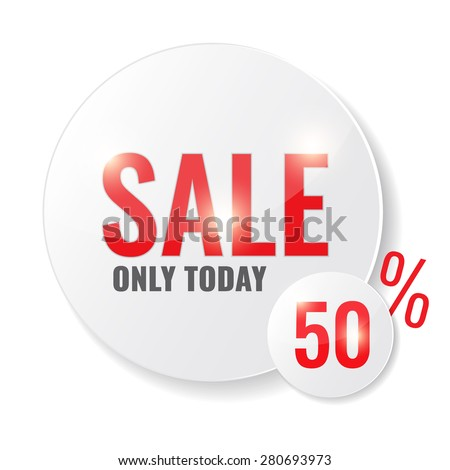 Sale circle tags with Sale 50 percent only today text. Concept of discount. Vector illustration.