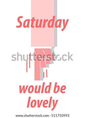 SATURDAY WOULD BE LOVELY typography vector illustration
