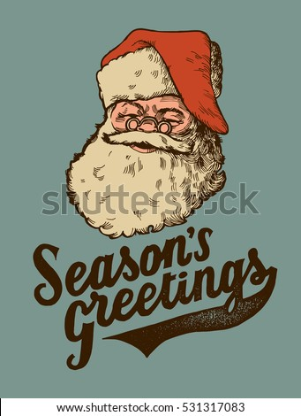 seasons greetings retro card. Santa Claus face vintage drawing.