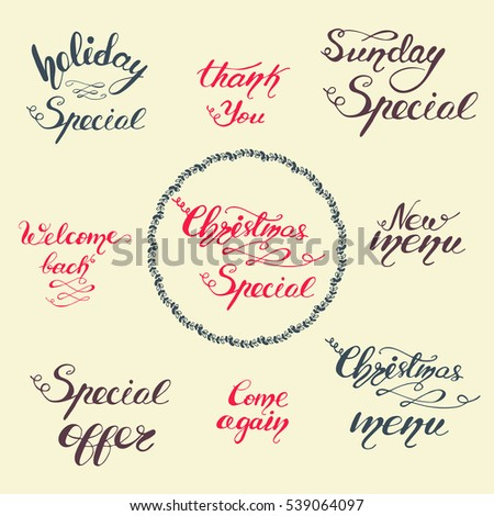 "Set of holiday handwritten calligraphy phrases: ""Holiday Special"", ""Christmas Special"", ""New menu"", ""Christmas menu"", ""Welcome back"". Vector illustration for cafe and restaurant menu."