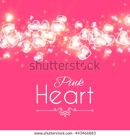 Shining Hearts Background. Pink Love, Glamour & Valentine's Design. Vector illustration