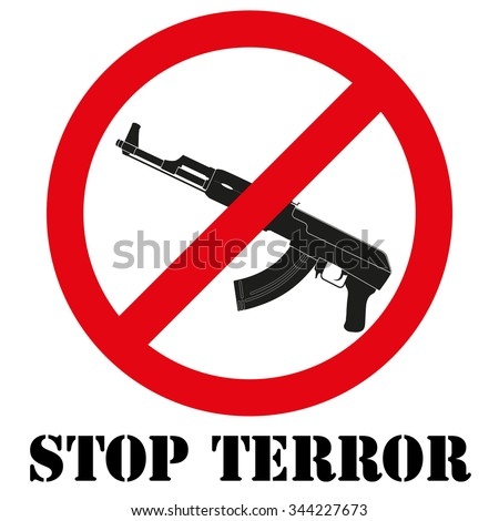 Sign with gun and symbol Stop terrorism. Graphic symbol. Vector illustration Isolated on white background.