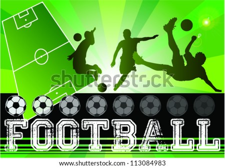 Silhouettes of soccer,football players,field,grunge banner,illustration,Soccer shield ,kicks the ball,Abstract Classical football poster,Soccer design background,