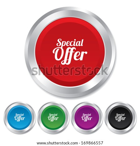 Special offer sign icon. Sale symbol. Round metallic buttons. Vector