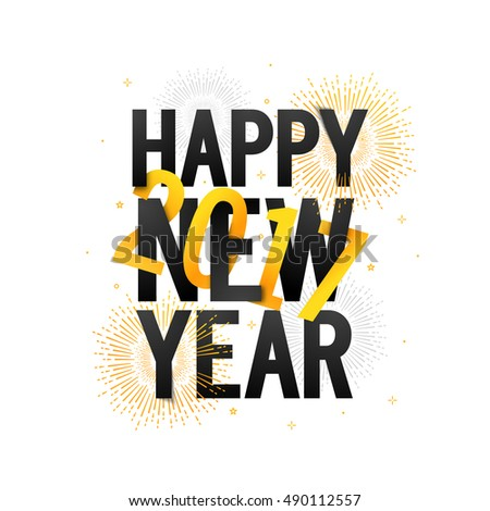 Stylish Text Happy New Year 2017 with Fireworks, Poster, Banner, Flyer or Background. Vector Illustration.