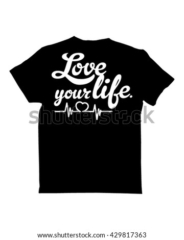 T-Shirt design - Love your life
