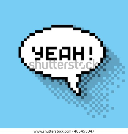 "Text bubble with ""Yeah!"" phase, flat pixelated illustration. - Stock vector"