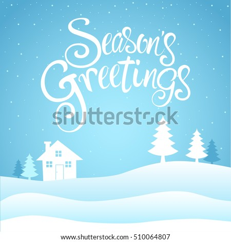 Text of Season's Greetings with decorative house and pine trees on snowy hills for Christmas theme and background