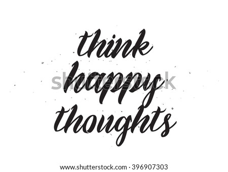 Think Happy Thoughts Inspirational Inscription Greeting