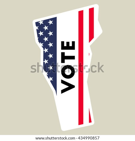 Usa Presidential Election 2016 Vote Sticker Vermont State Map Outline With Us Flag Vote