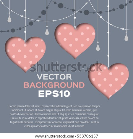 Vector abstract background with hearts cut from paper . EPS10