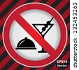 Vector : Circle Prohibited Sign For No Eating and Drinking Sign in Caution Zone Dark and Red Background - stock vector