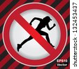 Vector : Circle Prohibited Sign For No Sport or No Running Sign in Caution Zone Dark and Red Background - stock vector