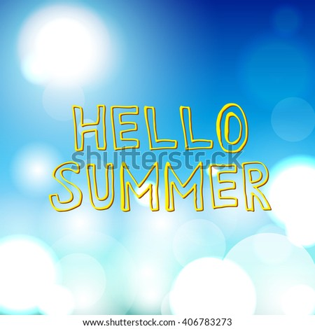 Vector Holiday Summer Background With Handwritten Text: Hello Summer. Beach  Tropical Abstract Illustration. Awesome Design