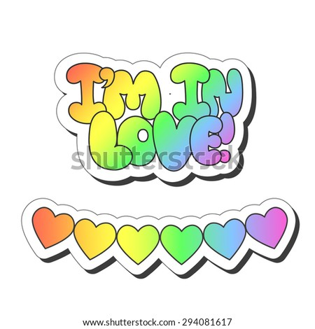 "Vector illustration: bright sticker slogan ""I'm in love""  made of rainbow plump hand-drawn letters and garland of varicolored hearts isolated on white background"