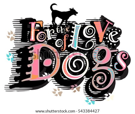 Vector illustration of a dog-loving slogan