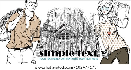 Vector illustration of fashion girl and stylish guy on a street cafe-background . Place for your text.
