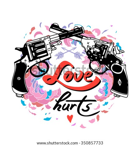 "Vector isolated vintage poster ""Love hurts"". Hand drawn retro guns with arrows and flowers"