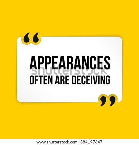 Appearances often are deceiving essay