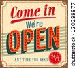 Vintage card - Come in we're open. - stock vector