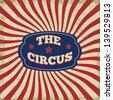 Vintage circus grunge poster, vector illustrator - stock vector