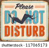 Vintage Metal Sign - Please Do Not Disturb - Vector EPS10. Grunge effects can be easily removed for a cleaner look. - stock photo