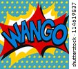 Wango, explosion, pop art style, doodle, vector - stock vector