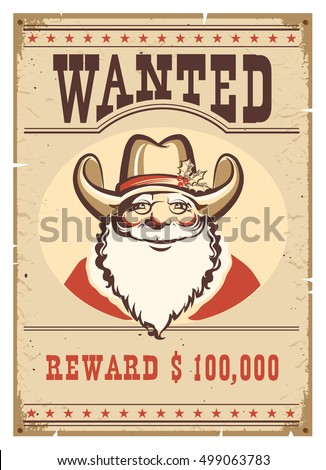 Wanted poster Santa Claus in cowboy hat on old paper.Western western card