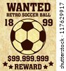 Wanted poster / Wanted retro soccer ball - stock vector