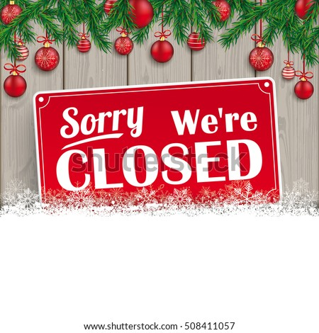We are closed sign for christmas. Eps 10 vector file.