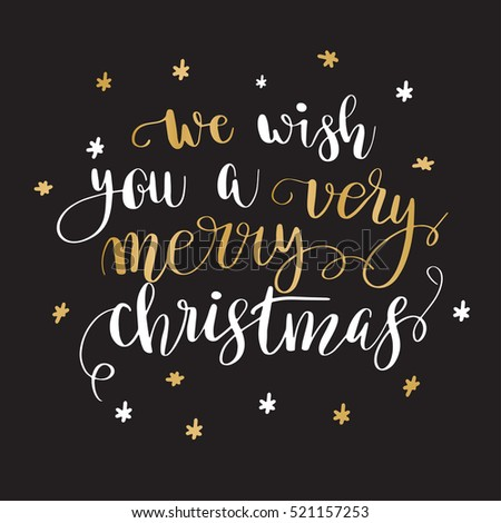 We wish you a very merry Christmas. Christmas greeting card with calligraphy. Handwritten modern brush lettering. White and gold quote on black background