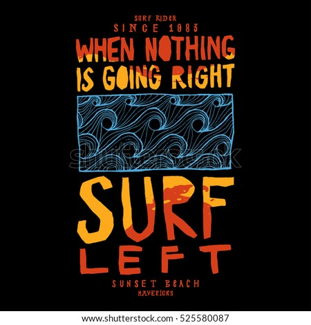 when nothing goes right - surf left. surfing quote lettering print.
