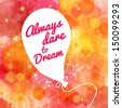 White drawn balloon with message on the lovely hexagon background. Motivating poster. Background and typography can be used together or separately. Vector image.  - stock photo