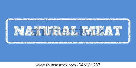 White rubber seal stamp with Natural Meat text. Vector message inside rounded rectangular banner. Grunge design and dirty texture for watermark labels. Horisontal sign on a blue background.