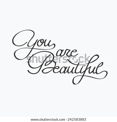 You are beautiful. Typography poster.  Vector vintage illustration.
